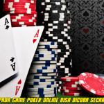 Gabung Pada Game Poker Online Bisa Dicoba Secara Mudah